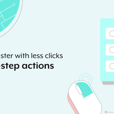 multi-step actions build with less clicks